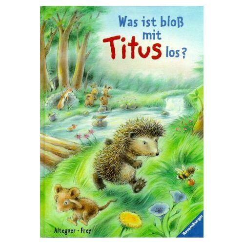 Jana Frey - Was ist bloß mit Titus los? - Preis vom 09.05.2021 04:52:39 h