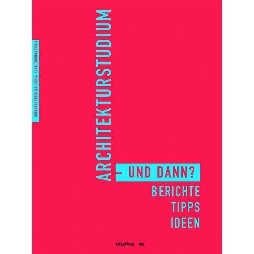 Burkhard Fröhlich - Architekturstudium - und dann?: Berichte, Tipps, Ideen - Preis vom 06.09.2020 04:54:28 h