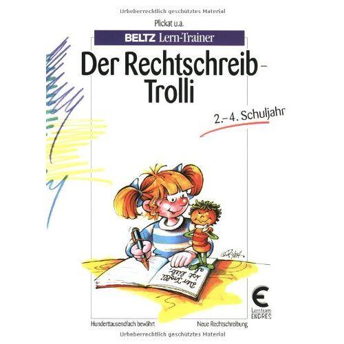 Plickat, Hans H - Der Rechtschreib-Trolli: Ein Übungsprogramm, mit dem Kinder ihre Rechtschreibprobleme selbst lösen können (Beltz Lern-Trainer) - Preis vom 04.10.2020 04:46:22 h