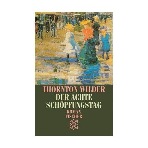 Thornton Wilder - Der achte Schöpfungstag: Roman - Preis vom 12.04.2021 04:50:28 h