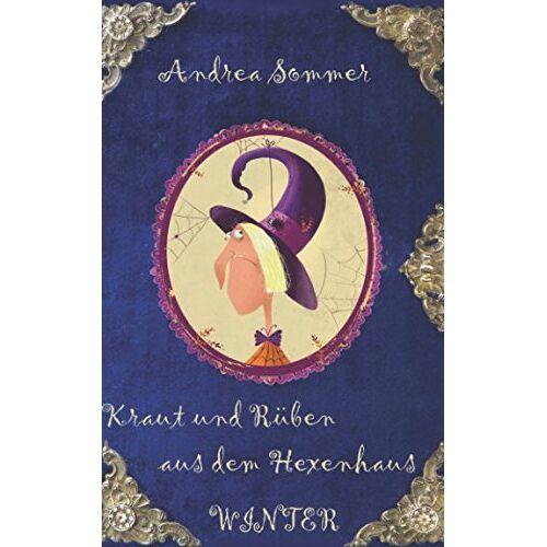 Andrea Sommer - Kraut und Rüben aus dem Hexenhaus: Winter - Preis vom 05.05.2021 04:54:13 h