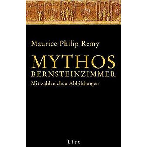Remy, Maurice Ph. - Mythos Bernsteinzimmer - Preis vom 04.09.2020 04:54:27 h