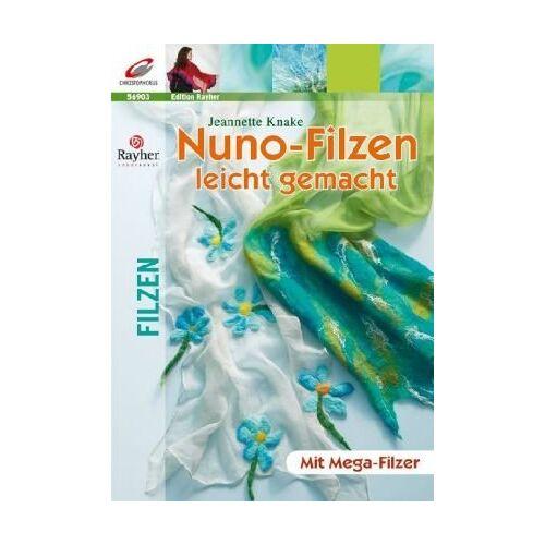 Jeannette Knake - Nuno-Filzen leicht gemacht: Originelle Schals mit dem Mega-Filzer - Preis vom 05.09.2020 04:49:05 h