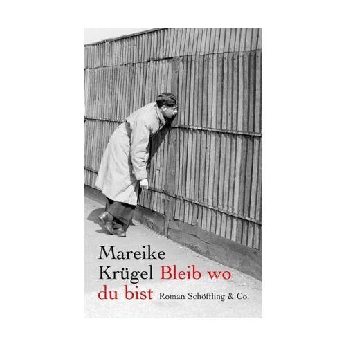 Mareike Krügel - Bleib wo du bist - Preis vom 04.09.2020 04:54:27 h
