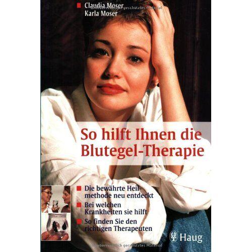 Claudia Moser - So hilft Ihnen die Blutegel-Therapie: Die bewährte Heilmethode neu entdeckt. Bei welchen Krankheiten sie hilft. So finden Sie den richtigen Therapeuten - Preis vom 07.05.2021 04:52:30 h