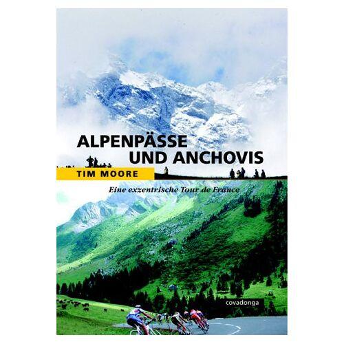 Tim Moore - Alpenpässe und Anchovis. Eine exzentrische Tour de France. - Preis vom 10.04.2021 04:53:14 h