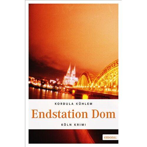 Kordula Kühlem - Endstation Dom - Preis vom 20.04.2021 04:49:58 h