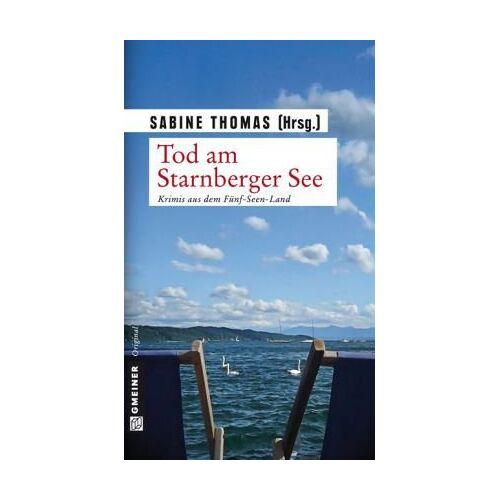 Sabine Thomas - Tod am Starnberger See: 12 Kriminalgeschichten vom Starnberger See - Preis vom 20.10.2020 04:55:35 h