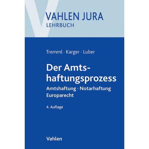 Bernd Tremml - Der Amtshaftungsprozess: Amtshaftung, Notarhaftung, Europarecht - Preis vom 08.05.2021 04:52:27 h
