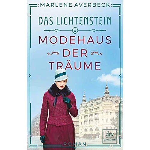 Marlene Averbeck (Autor) - Das Lichtenstein: Modehaus der Träume, Roman - Preis vom 08.05.2021 04:52:27 h