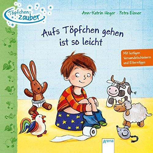 Ann-Katrin Heger - Töpfchenzauber. Aufs Töpfchen gehen ist so leicht - Preis vom 26.02.2021 06:01:53 h