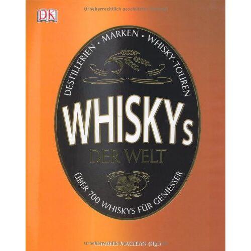 Charles MacLean - Whiskys der Welt: Über 700 Whiskys für Genießer. - Preis vom 12.04.2021 04:50:28 h