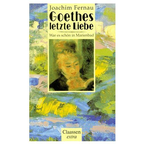 Joachim Fernau - Goethes letzte Liebe. War es schön in Marienbad - Preis vom 11.05.2021 04:49:30 h