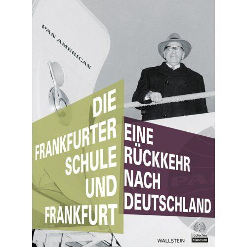 Monika Boll - Die Frankfurter Schule und Frankfurt: Eine Rückkehr nach Deutschland - Preis vom 03.05.2021 04:57:00 h