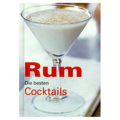 - RUM die besten Cocktails - Preis vom 05.09.2020 04:49:05 h