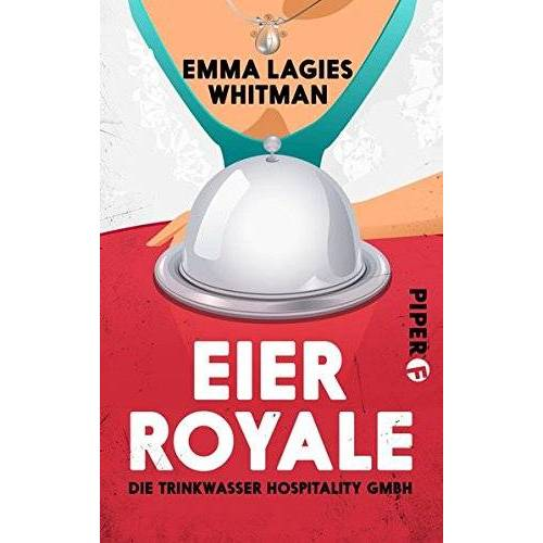 Emma Lagies Whitman - Eier royale: Die Trinkwasser Hospitality GmbH (Charlotte-Trinkwasser-Krimis, Band 1) - Preis vom 30.05.2020 05:03:23 h