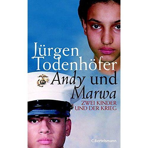 Jürgen Todenhöfer - Andy und Marwa. Zwei Kinder und der Krieg - Preis vom 18.10.2020 04:52:00 h