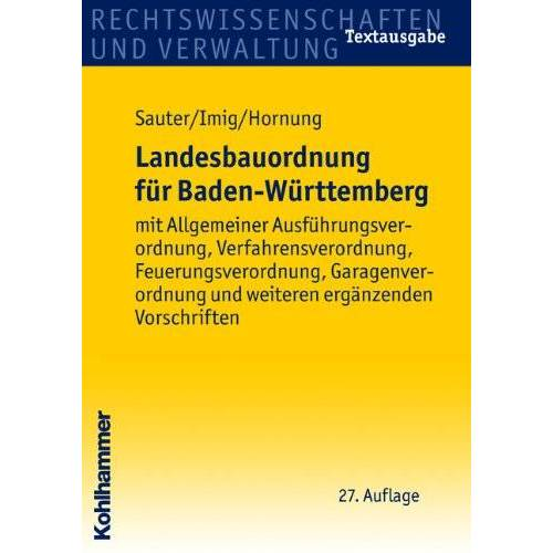 Helmut Sauter - Landesbauordnung für Baden-Württemberg: mit Allgemeiner Ausführungsverordnung, Verfahrensverordnung, Feuerungsverordnung, Garagenverordnung und weiteren ergänzenden Vorschriften - Preis vom 14.04.2021 04:53:30 h