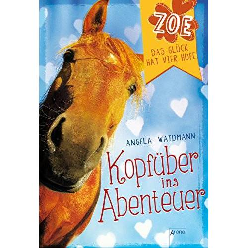 Angela Waidmann - Kopfüber ins Abenteuer: Zoe. Das Glück hat vier Hufe (1) - Preis vom 12.05.2021 04:50:50 h