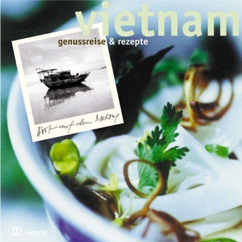 Mo Pham Lan - Vietnam. Genußreise und Rezepte. - Preis vom 13.05.2021 04:51:36 h