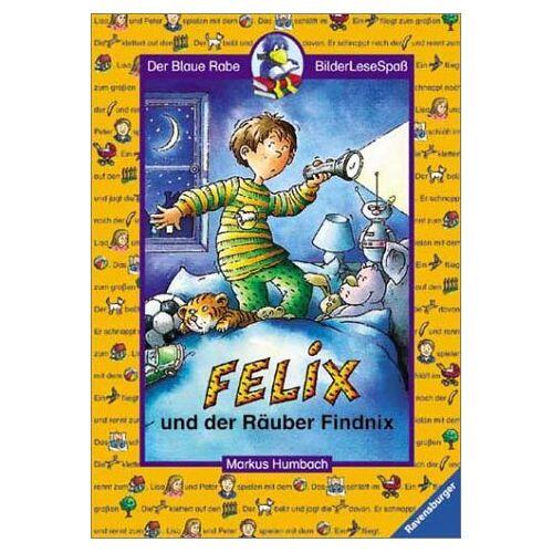 Markus Humbach - Felix und der Räuber Findnix - Preis vom 06.05.2021 04:54:26 h