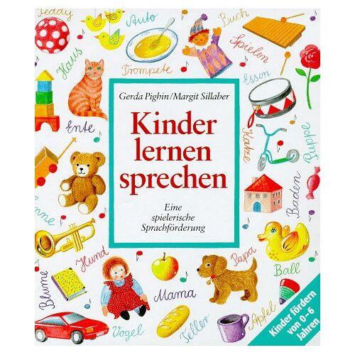 Gerda Pighin - Kinder lernen sprechen. Eine spielerische Sprachförderung - Preis vom 08.05.2021 04:52:27 h