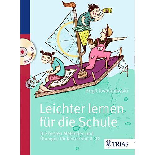 Birgit Kwasniewski - Leichter lernen für die Schule: Die besten Methoden und Übungen für Kinder von 8 - 12 - Preis vom 21.10.2020 04:49:09 h