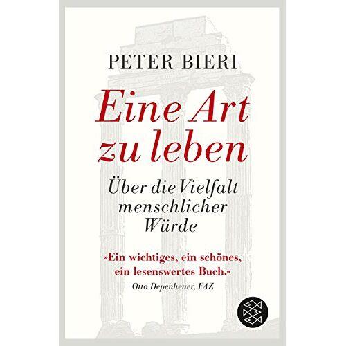 Peter Bieri - Eine Art zu leben: Über die Vielfalt menschlicher Würde - Preis vom 06.05.2021 04:54:26 h