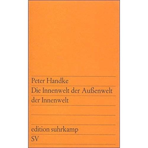 Peter Handke - Die Innenwelt der Außenwelt der Innenwelt (edition suhrkamp) - Preis vom 15.01.2021 06:07:28 h