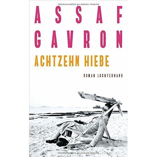Assaf Gavron - Achtzehn Hiebe: Roman - Preis vom 04.10.2020 04:46:22 h