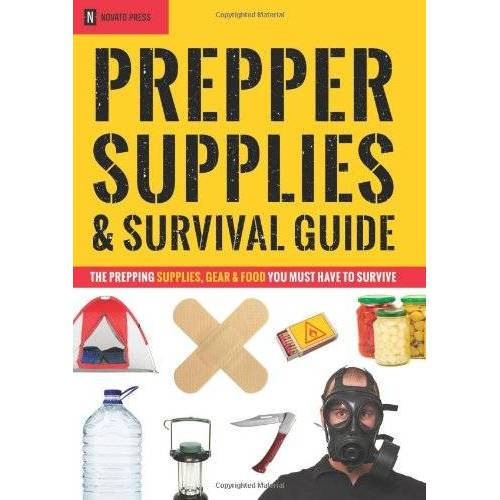 Novato Press - Prepper Supplies & Survival Guide: The Prepping Supplies, Gear & Food You Must Have To Survive - Preis vom 16.04.2021 04:54:32 h