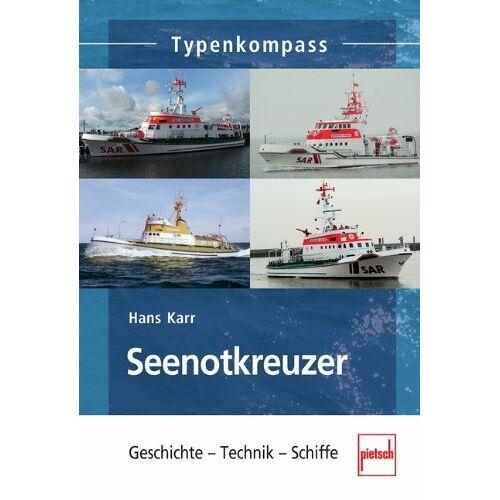 Hans Karr - Seenotkreuzer: Geschichte - Technik - Schiffe (Typenkompass) - Preis vom 18.04.2021 04:52:10 h