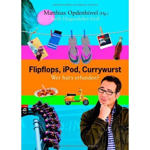 Steffi Hugendubel-Doll - Flipflops, iPod, Currywurst: Wer hat's erfunden? - Preis vom 05.09.2020 04:49:05 h