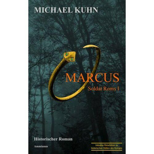 Michael Kuhn - Marcus - Soldat Roms. Schicksal an Mosel und Rhein. Band I: Soldat Roms 1 - Preis vom 03.05.2021 04:57:00 h