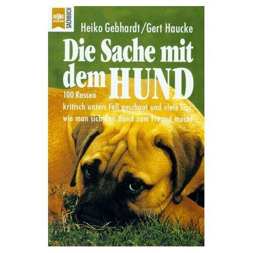 Heiko Gebhardt - Die Sache mit dem Hund - Preis vom 07.05.2021 04:52:30 h