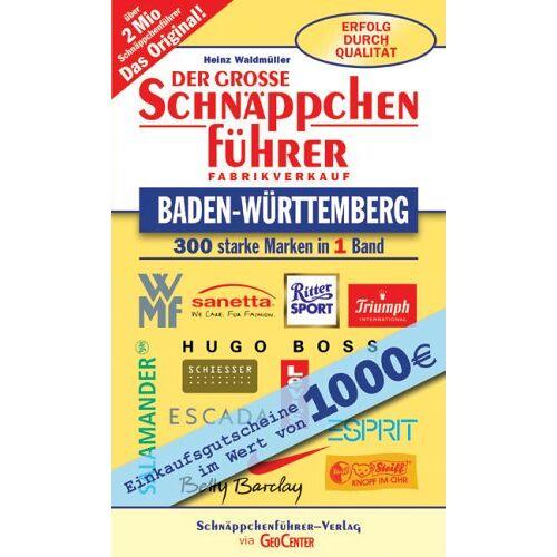 Heinz Waldmüller - Der große Schnäppchenführer Baden-Württemberg. 300 starke Marken in einem Band. Fabrikverkauf - Preis vom 20.10.2020 04:55:35 h