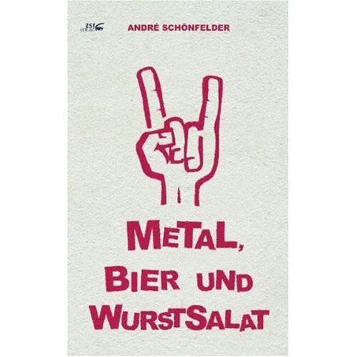 André Schönfelder - Metal, Bier und Wurstsalat - Preis vom 20.10.2020 04:55:35 h