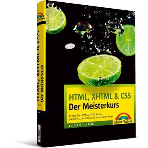 Elizabeth Castro - HTML, XHTML & CSS - Der Meisterkurs - inkl. Einlegekarte mit Farbtabelle: Lernen Sie HTML, XHTML & CSS auf dem schnellsten und einfachsten Weg! (M+T Meisterkurs) - Preis vom 07.05.2021 04:52:30 h