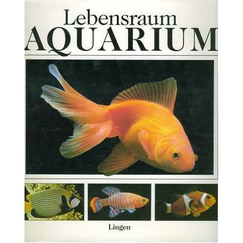 Angelo Mojetta - Lebensraum Aquarium. Ein Handbuch über die Süß- und Salzwasserfische. - Preis vom 10.04.2021 04:53:14 h