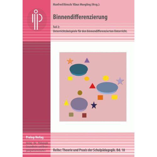 Manfred Bönsch - Binnendifferenzierung: Teil 2: Unterrichtsbeispiele für den binnendifferenzierten Unterricht - Preis vom 08.05.2021 04:52:27 h