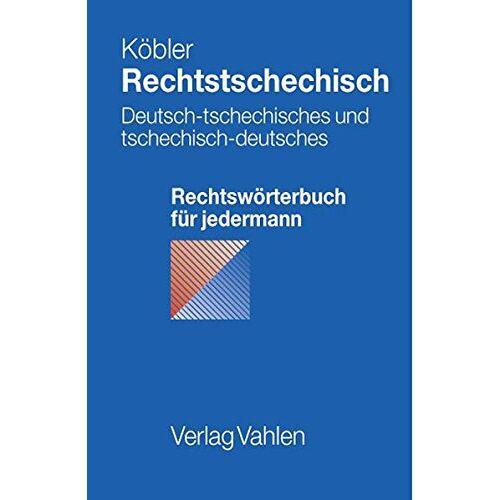 Gerhard Köbler - Rechtstschechisch: Deutsch-tschechisches und tschechisch-deutsches Rechtswörterbuch für jedermann - Preis vom 23.02.2021 06:05:19 h