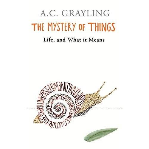 Grayling, A. C. - The Mystery of Things - Preis vom 10.04.2021 04:53:14 h