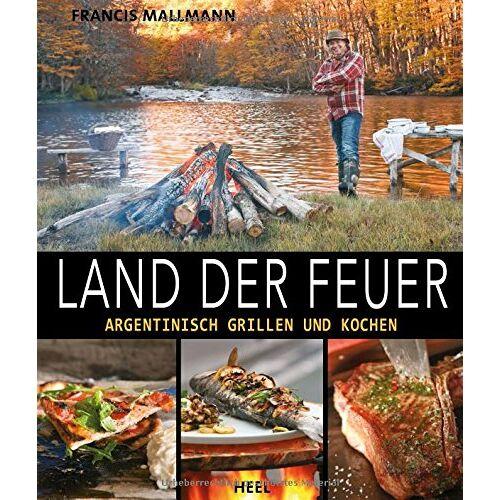 Francis Mallmann - Land der Feuer: Argentinisch grillen und kochen - Preis vom 09.05.2021 04:52:39 h