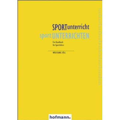 Wolfgang Söll - SPORTunterricht - sportUNTERRICHTEN: Ein Handbuch für Sportlehrer - Preis vom 10.05.2021 04:48:42 h