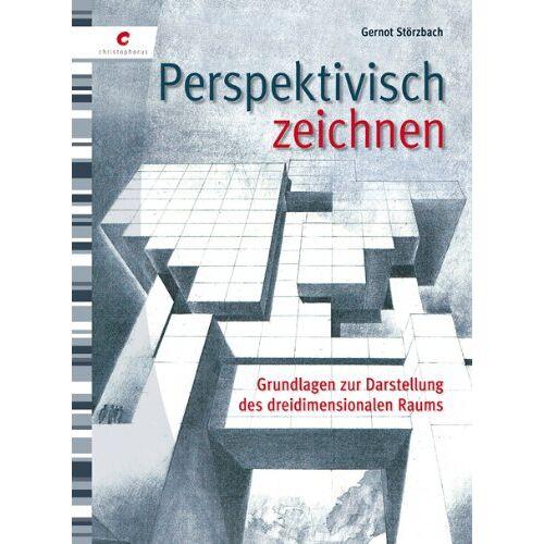 Gernot Störzbach - Perspektivisch Zeichnen: Grundlagen zur Darstellung des dreidimensionalen Raums - Preis vom 21.10.2020 04:49:09 h