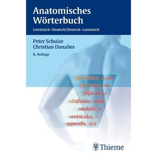 Peter Schulze - Anatomisches Wörterbuch. Lateinisch - Deutsch / Deutsch - Lateinisch - Preis vom 07.05.2021 04:52:30 h