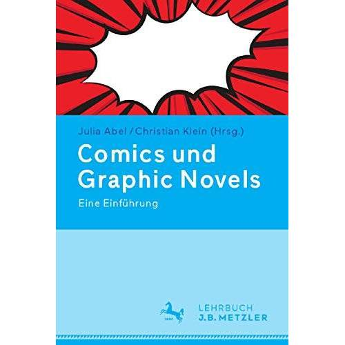 Abel Julia, Abel Julia - Comics und Graphic Novels: Eine Einführung (Neuerscheinungen J.B. Metzler) - Preis vom 19.01.2020 06:04:52 h