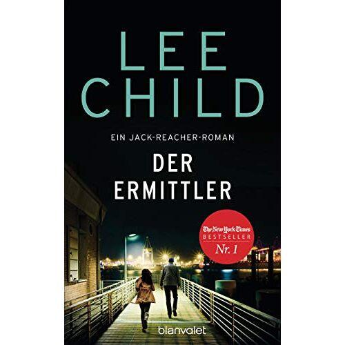 Lee Child - Der Ermittler: Ein Jack-Reacher-Roman - Reachers erster Fall in Deutschland (Die-Jack-Reacher-Romane, Band 21) - Preis vom 29.03.2020 04:52:35 h