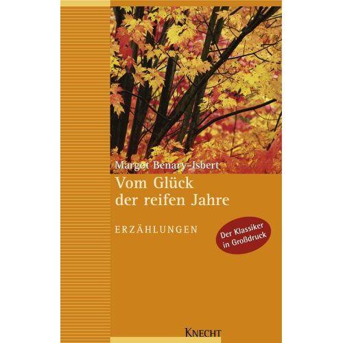 Margot Benary-Isbert - Vom Glück der reifen Jahre: Erzählungen - Preis vom 15.04.2021 04:51:42 h