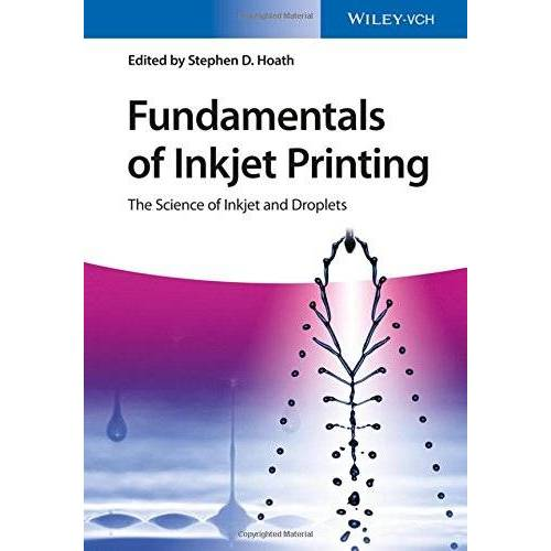 Hoath, Stephen D. - Fundamentals of Inkjet Printing: The Science of Inkjet and Droplets - Preis vom 03.07.2020 04:57:43 h